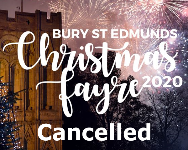 Bury St Edmunds Christmas Fayre 2020 - cancelled